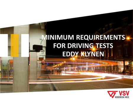 MINIMUM REQUIREMENTS FOR DRIVING TESTS EDDY KLYNEN.