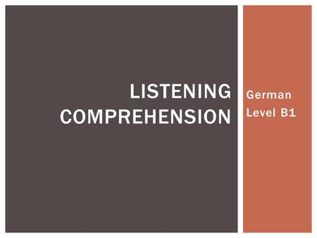 German Level B1 LISTENING COMPREHENSION.  The audio file selected for the listening exercise is a podcast for learning German by a native German speaker.
