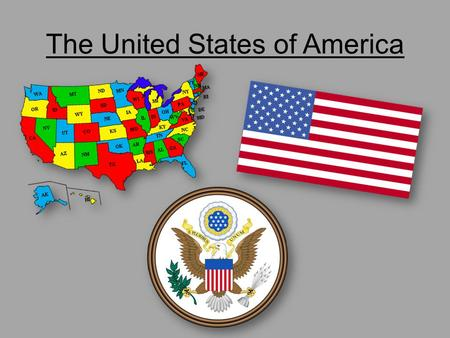 The United States of America. Some facts: It is federal republic of 50 states and federal districts. The capital city is Washington, D.C. Population is.