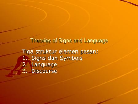 Theories of Signs and Language