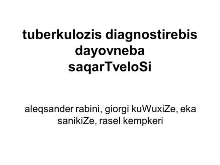 tuberkulozis diagnostirebis dayovneba saqarTveloSi
