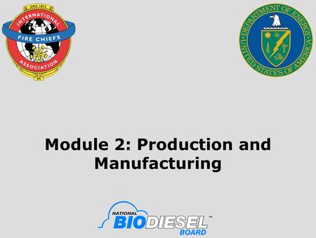Module 2: Production and Manufacturing. 2 Objective Upon the successful completion of this module, participants will be able to describe the process involved.