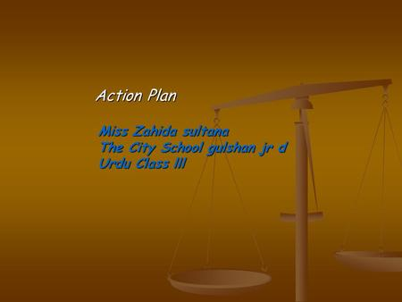 Action Plan Miss Zahida sultana The City School gulshan jr d