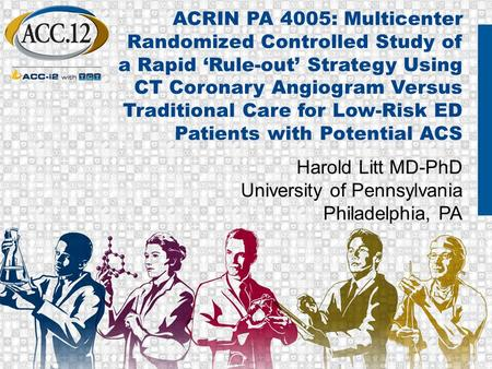 ACRIN PA 4005: Multicenter Randomized Controlled Study of a Rapid 'Rule-out' Strategy Using CT Coronary Angiogram Versus Traditional Care for Low-Risk.