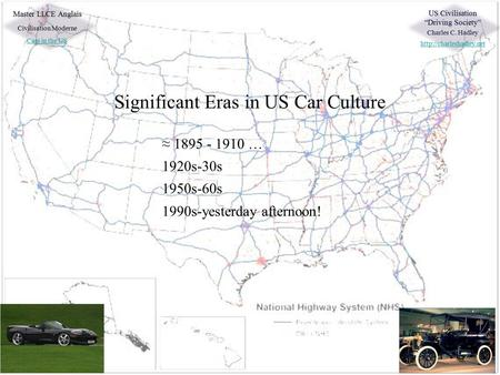 "Master LLCE Anglais Civilisation Moderne Cars in the US US Civilisation ""Driving Society"" Charles C. Hadley  Significant Eras."
