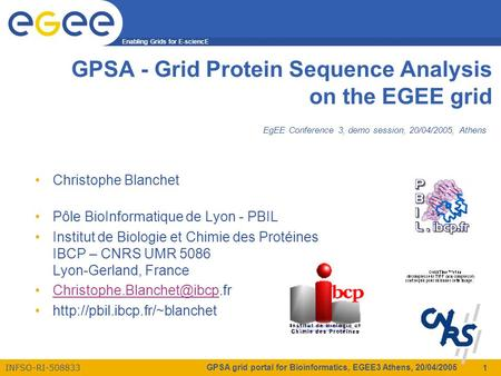 Enabling Grids for E-sciencE INFSO-RI-508833 GPSA grid portal for Bioinformatics, EGEE3 Athens, 20/04/2005 1 GPSA - Grid Protein Sequence Analysis on the.
