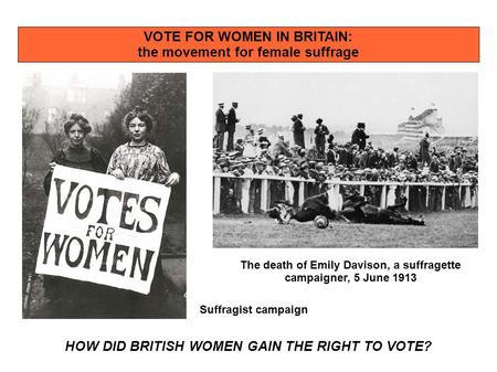 VOTE FOR WOMEN IN BRITAIN: the movement for female suffrage