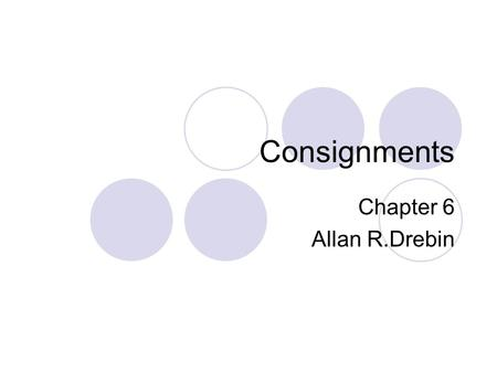Consignments Chapter 6 Allan R.Drebin.