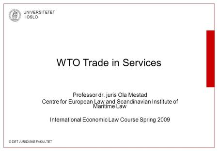 WTO Trade in Services Professor dr. juris Ola Mestad