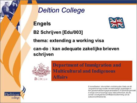 Deltion College Engels B2 Schrijven [Edu/003] thema: extending a working visa can-do : kan adequate zakelijke brieven schrijven Department of Immigration.