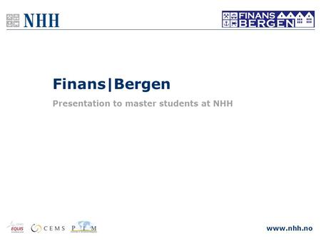 Www.nhh.no Finans|Bergen Presentation to master students at NHH.