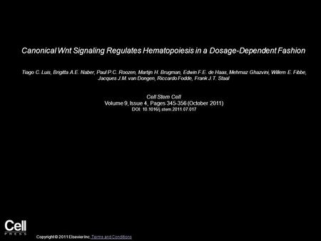 Canonical Wnt Signaling Regulates Hematopoiesis in a Dosage-Dependent Fashion Tiago C. Luis, Brigitta A.E. Naber, Paul P.C. Roozen, Martijn H. Brugman,