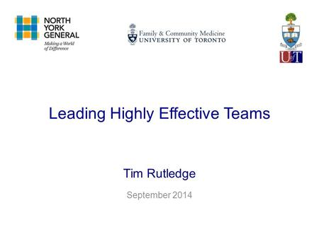 Leading Highly Effective Teams Tim Rutledge September 2014.