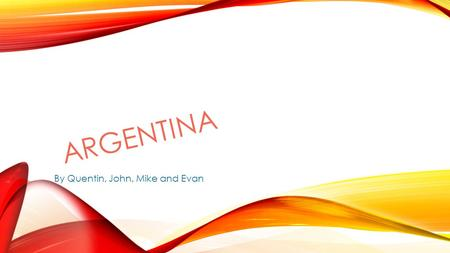 ARGENTINA By Quentin, John, Mike and Evan. LA CAPITAL DE ARGENTINA WITH A MAP La capital de Argentina es Buenos Aires.