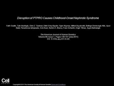 Disruption of PTPRO Causes Childhood-Onset Nephrotic Syndrome Fatih Ozaltin, Tulin Ibsirlioglu, Ekim Z. Taskiran, Dilek Ertoy Baydar, Figen Kaymaz, Mithat.