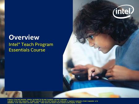 Programs of the Intel Education Initiative are funded by the Intel Foundation and Intel Corporation. Copyright © 2014 Intel Corporation. All rights reserved.