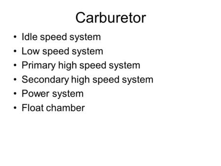 Carburetor Idle speed system Low speed system