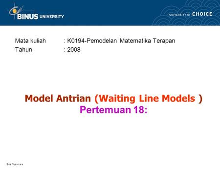 Model Antrian (Waiting Line Models ) Pertemuan 18: