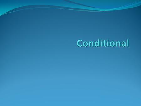 What word do you see in the term… conditional?