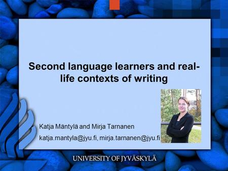 Second language learners and real-life contexts of writing