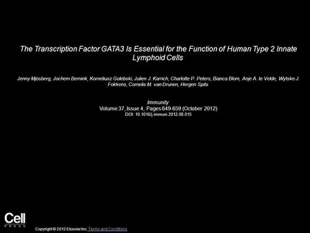 The Transcription Factor GATA3 Is Essential for the Function of Human Type 2 Innate Lymphoid Cells Jenny Mjösberg, Jochem Bernink, Korneliusz Golebski,