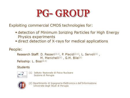 Torino 01-06-2011 Exploiting commercial CMOS technologies for:  detection of Minimum Ionizing Particles for High Energy Physics experiments  direct detection.