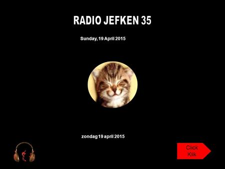Sunday, 19 April 2015 zondag 19 april 2015 Click Klik.