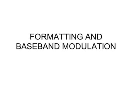 FORMATTING AND BASEBAND MODULATION. BLOK DIAGRAM SISTEM KOMUNIKASI DIGITAL.
