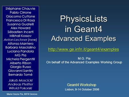 Maria Grazia Pia, INFN Genova PhysicsLists in Geant4 Advanced Examples   Geant4.