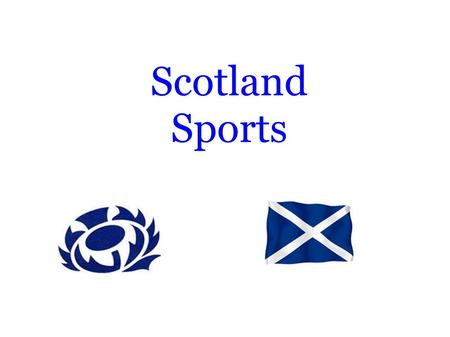 Scotland Sports. The temperate, oceanic climate has played a key part in the evolution of sports in scotland with all-weather sports like soccer, rugby.