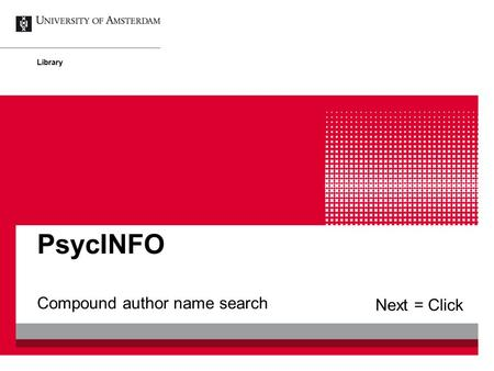 Compound author name search PsycINFO Library Next = Click.
