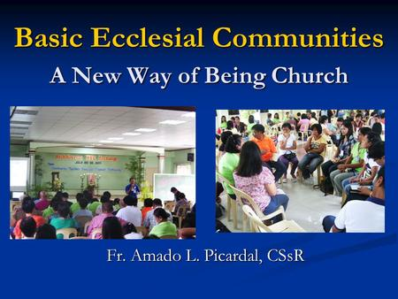 Basic Ecclesial Communities A New Way of Being Church