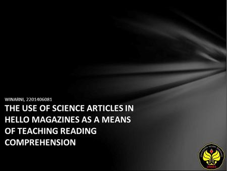 WINARNI, 2201406081 THE USE OF SCIENCE ARTICLES IN HELLO MAGAZINES AS A MEANS OF TEACHING READING COMPREHENSION.