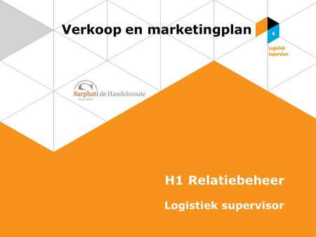 Verkoop en marketingplan H1 Relatiebeheer Logistiek supervisor.