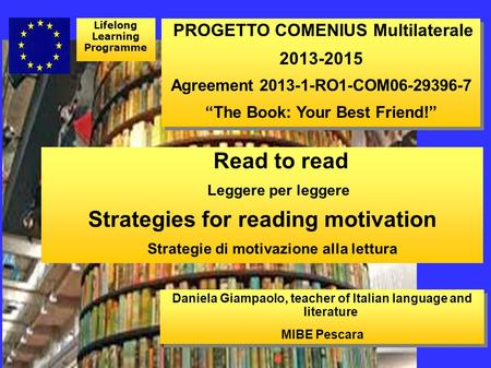 Read to read Leggere per leggere Strategies for reading motivation Strategie di motivazione alla lettura Read to read Leggere per leggere Strategies for.
