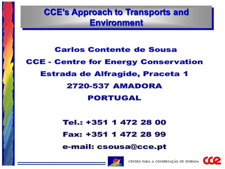 CCE's Approach to Transports and Environment CENTRO PARA A CONSERVAÇÃO DE ENERGIA.