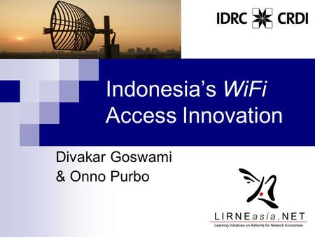 Indonesia's WiFi Access Innovation Divakar Goswami & Onno Purbo.