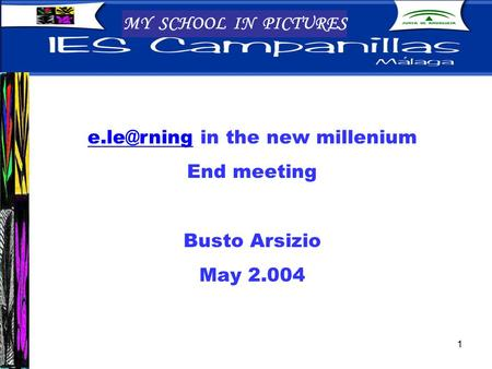 1 MY SCHOOL IN PICTURES in the new millenium End meeting Busto Arsizio May 2.004.