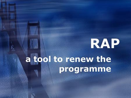 A tool to renew the programme RAP. Objectives  To explain the concept of youth programme and it's key elements  To recognize the importance of renewing.