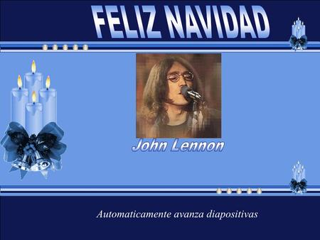 Automaticamente avanza diapositivas So this is Christmas Ya es Navidad And what have you done ? ¿Y qué han hecho? Another year over Otro año se termina.