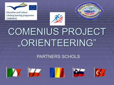 "COMENIUS PROJECT ""ORIENTEERING"" PARTNERS SCHOLS."