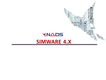SIMWARE 4.X. Confidential 2 © NEXTEL AEROSPACE DEFENCE & SECURITY S.L., 2012. Reservados todos los derechos / All Rights Reserved 1. Capacities of SimWare.
