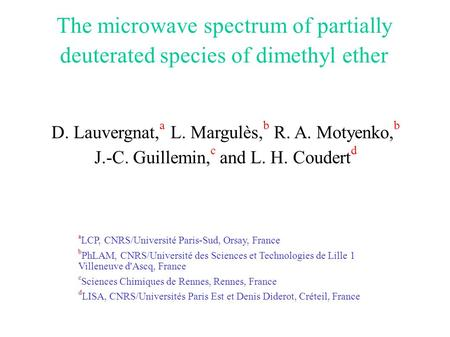The microwave spectrum of partially deuterated species of dimethyl ether D. Lauvergnat, a L. Margulès, b R. A. Motyenko, b J.-C. Guillemin, c and L. H.