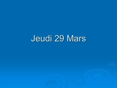Jeudi 29 Mars. Aujourd'hui  Tear APT Pages p.217-218  Pass APT H/W 86-87  Review of last week's Quiz  Review for Test Unit 4A tomorrow  H/W: Review.