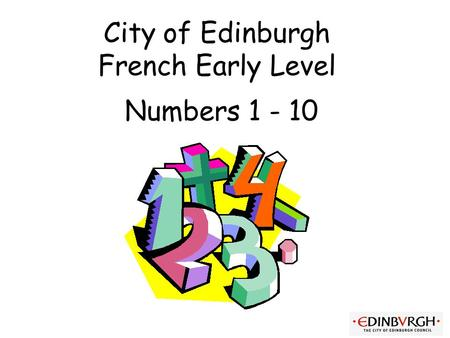 City of Edinburgh French Early Level Numbers 1 - 10.