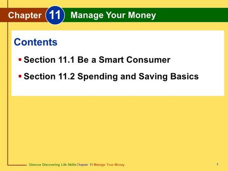 11 Contents Chapter Manage Your Money Section 11.1 Be a Smart Consumer