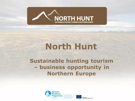 North Hunt Sustainable hunting tourism – business opportunity in Northern Europe.