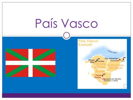 País Vasco. Provinces País Vasco Is Divided Into The 3 Below Provinces.