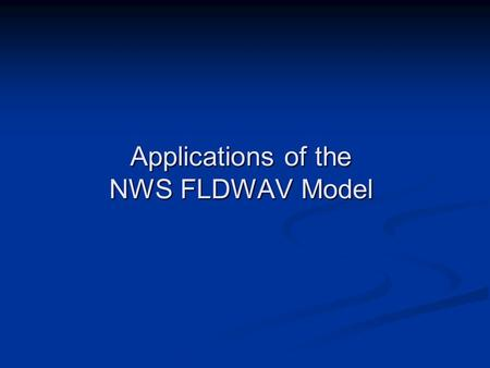 Applications of the NWS FLDWAV Model. Teton Dam Failure on Snake River.