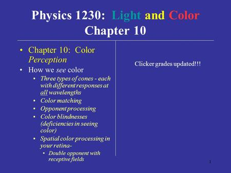 1 Chapter 10: Color Perception How we see color Three types of cones - each with different responses at all wavelengths Color matching Opponent processing.